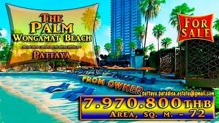 The Palm Wongamat Beach Pattaya. For Sale. From the Owner. - 2 bedroom condo