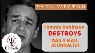 Paul Weston - Tommy Robinson Confronts Daily Mail Journalist