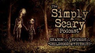 2 TERRIFYING CHILDHOOD SCARY STORIES | Creepypasta Compilation | Simply Scary Podcast S1E0